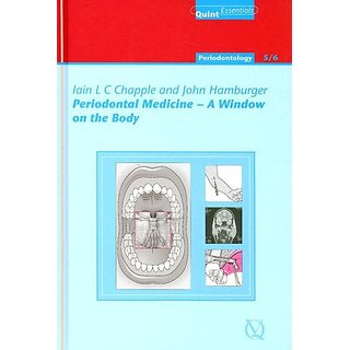 Periodontal Medicine A Window On The Body Quint Essentials 43/44 Periodontology 5/6