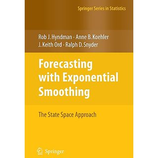 Forecasting With Exponential Smoothing: The State Space Approach (Springer Series In Statistics)