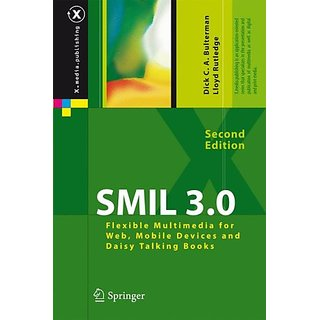 Smil 3.0: Flexible Multimedia For Web, Mobile Devices And Daisy Talking Books (X.Media.Publishing)