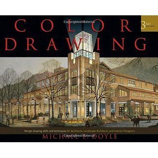 Color Drawing: Design Drawing Skills And Techniques For Architects, Landscape Architects, And Interior Designers, Third Edition