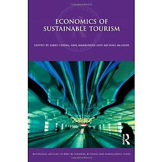 Economics Of Sustainable Tourism (Routledge Critical Studies In Tourism, Business And Management)