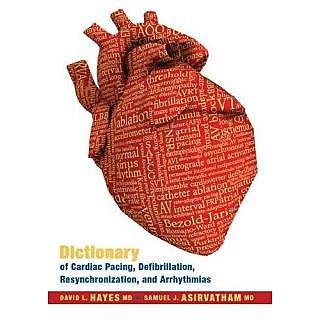 (Ex)Dictionary Of Cardiac Pacing,Defibrillation,Resynchronization,And Arrhythmias