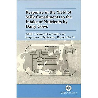 Response In The Yield Of Milk Constituents To The Intake Of Nutrients By Dairy Cows (Afrc Report)