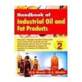 Handbook Of Industrial Oil And Fat Products, Vol. 2: Preparation, Properties & Uses Of Various Oils