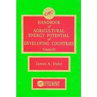 Crc Handbook Of Agricultural Energy Potential Of Developing Countries, Volume Iii