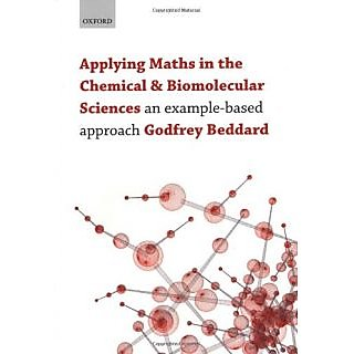 Applying Maths In The Chemical And Biomolecular Sciences: An Example-Based Approach