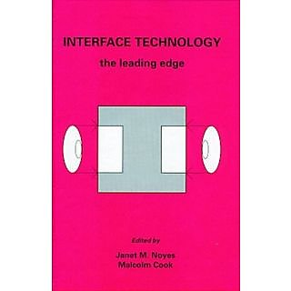 Interface Technology: The Leading Edge (Industrial Control, Computers & Communications Series)
