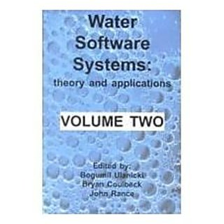 Water Software Systems: Theory And Application (Water Engineering And Management Series)