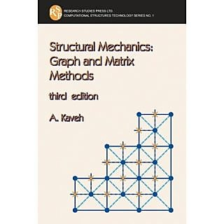 Structural Mechanics: Graph And Matrix Methods (Computational Structures Technology)