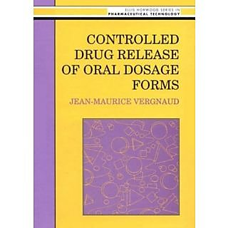 Controlled Drug Release Of Oral Dosage Forms (Ellis Horwood Books In The Biological Sciences)