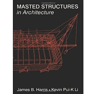 Masted Structures In Architecture (Butterworth Architecture New Technology Series)