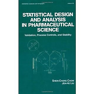 Statistical Design And Analysis In Pharmaceutical Science: Validation, Process Controls, And Stability