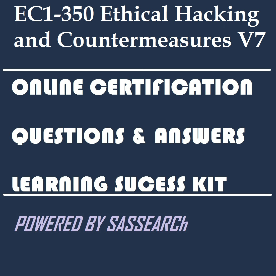 EC1 350 Ethical Hacking and Countermeasures V7 Online Certification Video Learning Success Kit