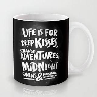 Life Is For Deep Kisses Mug