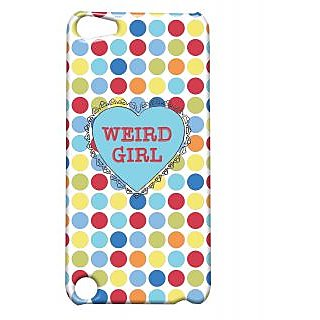 Pickpattern Back Cover For Apple Ipod Touch 5 WEIRDGIRLIT5-5600