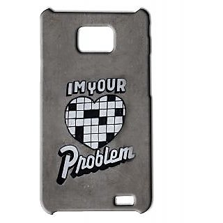 Pickpattern Back Cover For Samsung Galaxy S2 I9100 PROBLEMS2