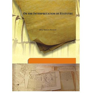 On the Interpretation of Statutes 1896 [Harcover]