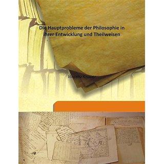 Die Hauptprobleme der Philosophie in ihrer Entwicklung und Theilweisen 1892 [Harcover]