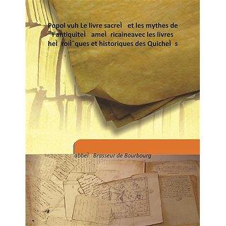 Popol vuh Le livre sacré et les mythes de l'antiquité américaineavec les livres héroïques et historiques des Quichés Vol: 2 1861 [Harcover]