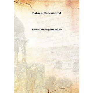 Bataan Uncensored 1949 [Harcover]