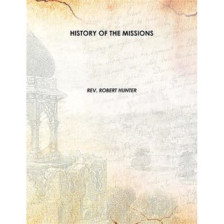 HISTORY OF THE MISSIONS  1873 [Harcover]