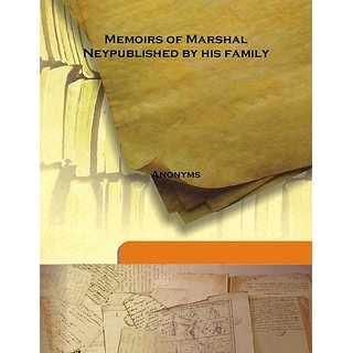 Memoirs of Marshal Neypublished by his family 1834 [Harcover]