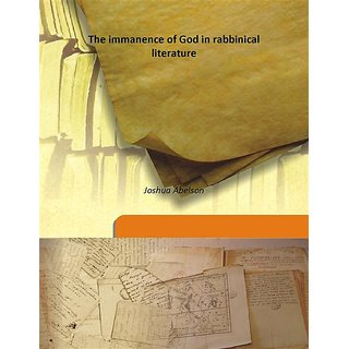The immanence of God in rabbinical literature 1912 [Harcover]