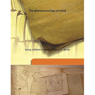 The phenomenology of mind Vol: 2 1910 [Harcover]