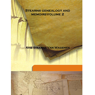 Stearns genealogy and memoirsVolume 2  [Harcover]