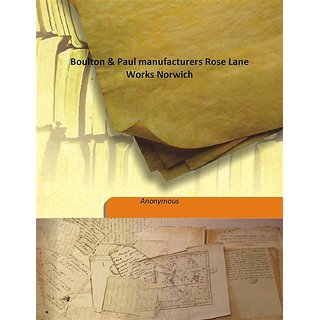 Boulton & Paul manufacturers Rose Lane Works Norwich 1888 [Harcover]
