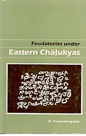 Feudatories Under Eastern Chalukyas History And Culture of Andhras