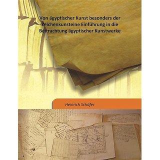 Von ägyptischer Kunst besonders der Zeichenkunsteine Einführung in die Beitrachtung ägyptischer Kunstwerke Vol: 2 1919 [Harcover]