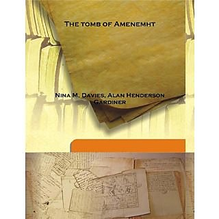 The tomb of Amenemht 1915 [Harcover]