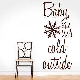 Decor Kafe Baby Its Cold Outside Wall Sticker (14x33 Inch)