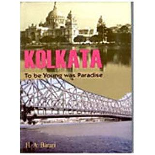 Kolkata: To Be Young Was Paradise