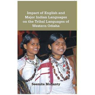 Impact of English And Major Indian Languages On The Tribal Languages of Western Odisha