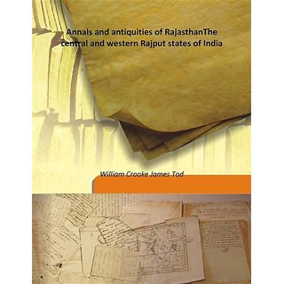 Annals and antiquities of RajasthanThe central and western Rajput states of India Vol: 1 1920 [Harcover]
