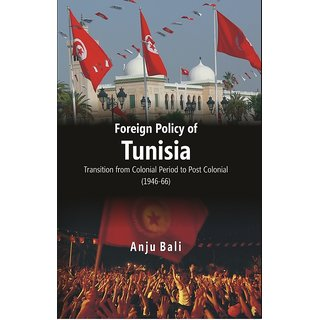 Foreign Policy of Tunisia Transition From Colonial Period To Post Colonial
