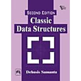 CLASSIC DATA STRUCTURES , SECOND EDITION