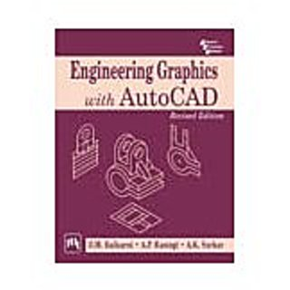 ENGINEERING GRAPHICS WITH AUTOCAD , Revised Edition