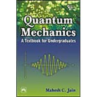 QUANTUM MECHANICS A Textbook for Undergraduates