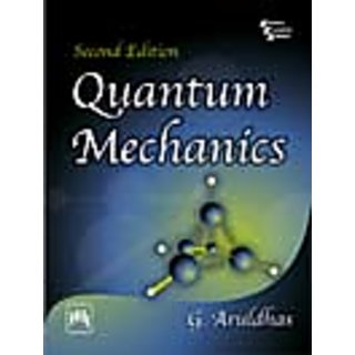QUANTUM MECHANICS , Second Edition