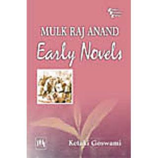 MULK RAJ ANAND: Early Novels
