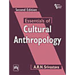 ESSENTIALS OF CULTURAL ANTHROPOLOGY , SECOND EDITION