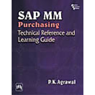 SAP MM PURCHASING : Technical Reference and Learning Guide