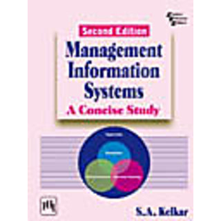 MANAGEMENT INFORMATION SYSTEMS : A Concise Study , Second Edition