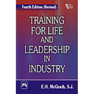 TRAINING FOR LIFE AND LEADERSHIP IN INDUSTRY , FOURTH EDITION (REVISED)