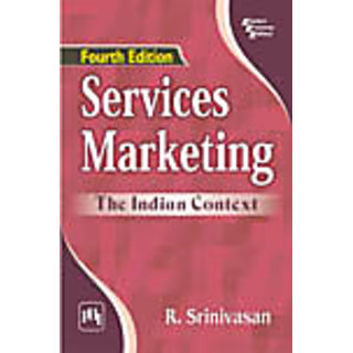 SERVICES MARKETING : THE INDIAN CONTEXT , FOURTH EDITION