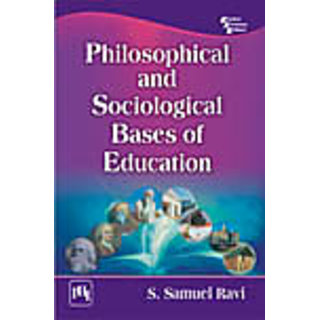 PHILOSOPHICAL AND SOCIOLOGICAL BASES OF EDUCATION , NULL