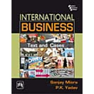 INTERNATIONAL BUSINESS : Text and Cases